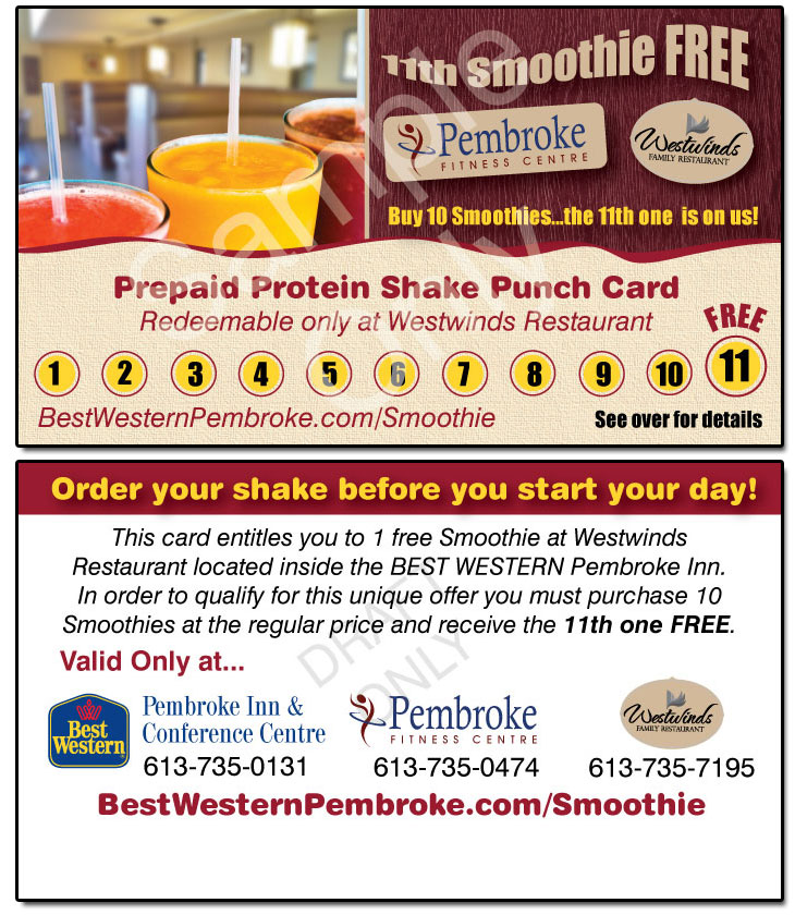 Get your Smoothie punch card at Westwinds Restaurant or the Pembroke Fitness Centre located inside the BEST WESTERN Pembroke Inn & Conference Centre.