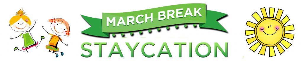 March Break 2018 Getaway
